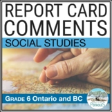 Report Card Comments - SOCIAL STUDIES - Grade 6 - Ontario - Assessment