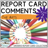 Report Card Comments - Ontario Grade 2 Arts - EDITABLE
