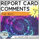 Report Card Comments - The Arts (Music, Drama, VA) - British Columbia  (Grade 7)