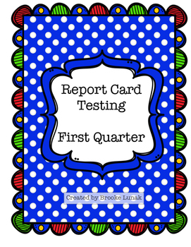 Report Card Testing: First Quarter