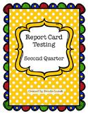Report Card Testing: Second Quarter