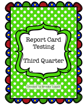 Report Card Testing: Third Quarter