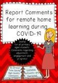 Report Comments for Remote home Learning During COVID-19