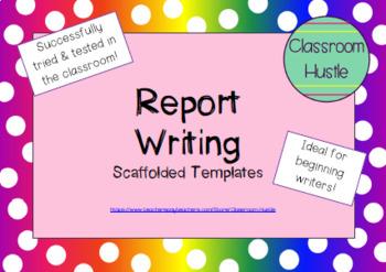 Report Writing - Scaffolded Templates!