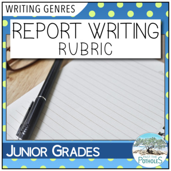 Report Writing Success Criteria / Rubric