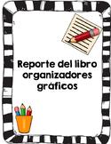 Reporte de libro y  Organizadores Graficos- Graphic Organizers Spanish