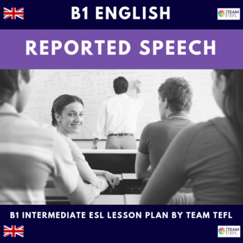 Reported Speech B1 Intermediate Lesson Plan For ESL