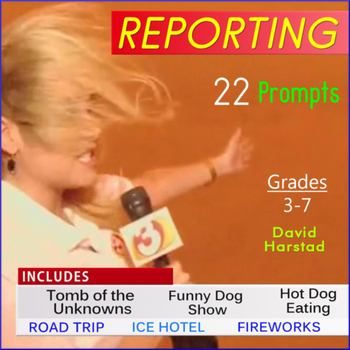 Reporting: 22 Printable Writing Prompts (Grades 3-7)