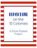 Reporting on the 13 Colonies Project