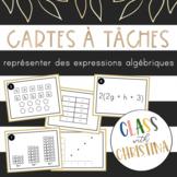 Représenter des expressions algébriques - Cartes à tâches