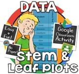 Representing Data on Stem & Leaf Plots - GOOGLE CLASSROOM