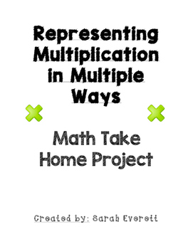 Representing Multiplication in Multiple Ways! Math Take Home Project