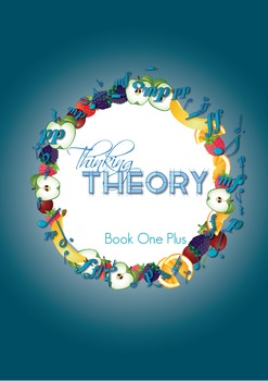 Reproducible Music Theory Workbook: Thinking Theory Book One Plus