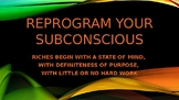 Reprogram your subconcious