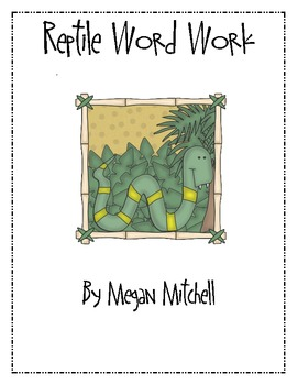 Reptile Word Work and Word Wall