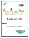 Reptile or Not Logic Line Up NO PREP!!! common core aligned