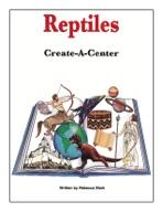 Reptiles: Create-a-Center