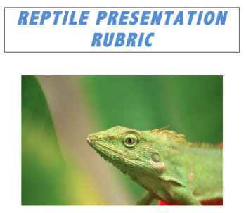 Reptiles Presentation Rubric & Instructions