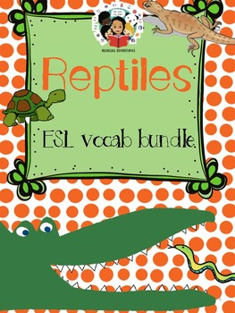 Reptiles - Vocab Bundle and Literacy Centers - ESL
