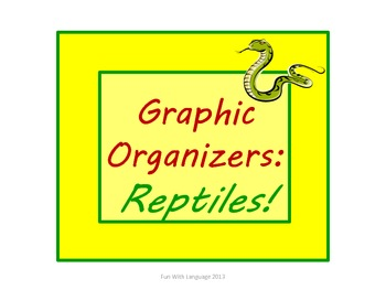 Reptiles: Graphic Organizers KWL Chart, Venn Diagram, Classifying f/ Common Core