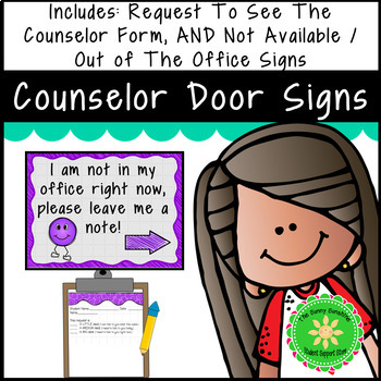 School Counselor Request Form and Out of the Office Signs