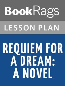 Requiem for a Dream: A Novel Lesson Plans