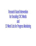 Research Based Intervention for Decoding CVC Words and 12 Word Lists