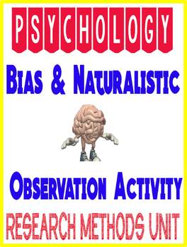 Research Methods Bias & Naturalistic Observation Activity