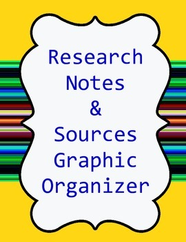 Research Notes and Sources Graphic Organizer