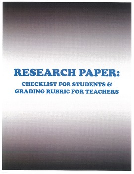Research Paper: Checklist and Grading Rubric