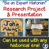 "Research Project and Presentation: ""Be an Expert Historian"