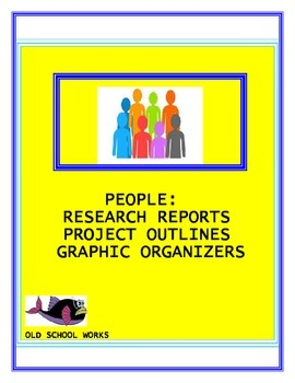 Research Reports, Project Outlines, Graphic Organizers for Famous People