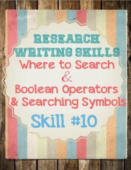 Research Skills: Searching, Boolean Operators &Searching Symbols Notes & Wkst.