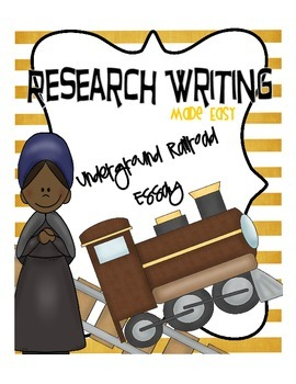 Research Writing Made Easy: Underground Railroad Essay