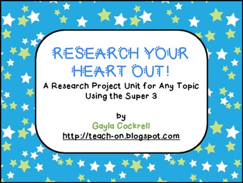 Research Your Heart Out: Research Unit for Any Topic Using Super 3