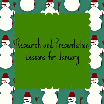 Research and Presentation Resource for January