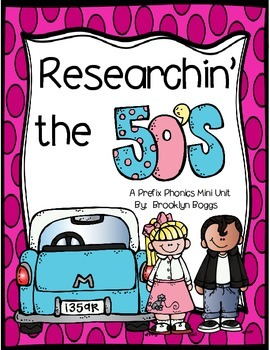 Researchin' the 50's - Prefix Phonics Mini Unit (33 pages)