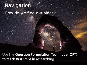 Researching Navigation - Using the Question Formulation Technique