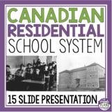 RESIDENTIAL SCHOOL SYSTEM IN CANADA