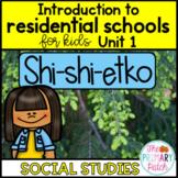 Residential Schools: Shi-shi-etko