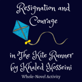 Resignation and Courage in The Kite Runner by Khaled Hosse