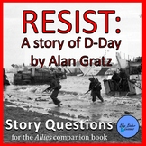 RESIST by Alan Gratz Story Questions Resist: A Story of D-Day