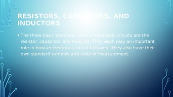 Resistors, Capacitors, and Inductors