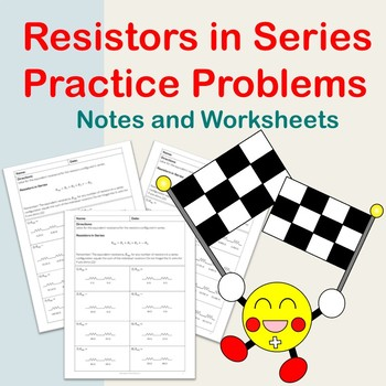Resistors in Series Practice Problems: Notes and Worksheets