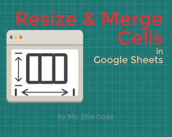 Resize & Merge Cells in Google Sheets