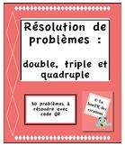 Résolution de problèmes : double, triple et quadruple avec