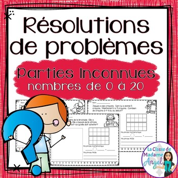 Résolutions de problèmes:  Word Problems with Parts Unkown in French