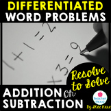 Resolve to Solve - Differentiated Word Problems - Addition & Subtraction