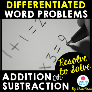 Resolve to Solve - Differentiated Word Problems - Addition