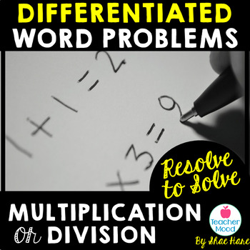 Resolve to Solve - Differentiated Word Problems - Multiplication & Division